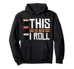 Sushi Lover This Is How I Roll Pun Design Idea Pullover Hoodie, T-Shirt, Sweatshirt, Tank Top
