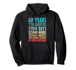 60 Years Of Being Awesome 720 Months Old Birthday Countdown Pullover Hoodie, T-Shirt, Sweatshirt, Tank Top