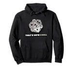 That's how I roll pullover hoodie d2 tabletop board gaming, T-Shirt, Sweatshirt, Tank Top