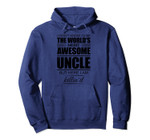 I Didn't Know I'd Be The World's Most Awesome Uncle - Gift Pullover Hoodie, T-Shirt, Sweatshirt, Tank Top