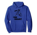 Oh Haaay! Funny Horse Tee- Perfect Horse Gifts Pullover Hoodie, T-Shirt, Sweatshirt, Tank Top