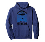 Cool I'd Rather Be Heli-Skiing   Funny Extreme Skier Gift Pullover Hoodie, T-Shirt, Sweatshirt, Tank Top