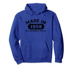 Made In 1958 All Original Parts Funny 62nd Birthday Gift Pullover Hoodie, T-Shirt, Sweatshirt, Tank Top
