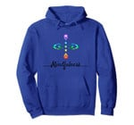 Mindfulness Be In Present Moment Here and Now Chakra Gift Pullover Hoodie, T-Shirt, Sweatshirt, Tank Top