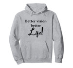Better Vision Better Life Quotes Optometrist Optician Gift Pullover Hoodie, T-Shirt, Sweatshirt, Tank Top