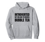 Introverted But Willing To Discuss Bubble Tea Pullover Hoodie, T-Shirt, Sweatshirt, Tank Top