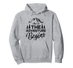 And So The Adventure Begins Outdoors Mountain Hiking Pullover Hoodie, T-Shirt, Sweatshirt, Tank Top