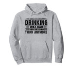 I Used To Think Drinking Was Bad Funny Beer Gift Pullover Hoodie, T-Shirt, Sweatshirt, Tank Top