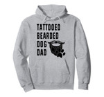 Dog Dad Bearded Tattooed Fathers Day Pet Lover Pullover Hoodie, T-Shirt, Sweatshirt, Tank Top