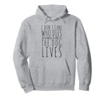 I Don't Care Who Dies In Movie As Long As Dog Lives Pullover Hoodie, T-Shirt, Sweatshirt, Tank Top