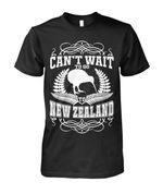 New Zealand T Shirt - Can't Wait To Go To New Zealand - 1st New Zealand