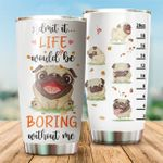 LIMITED EDITION – PUG LOVER - TUMBLER 7647A