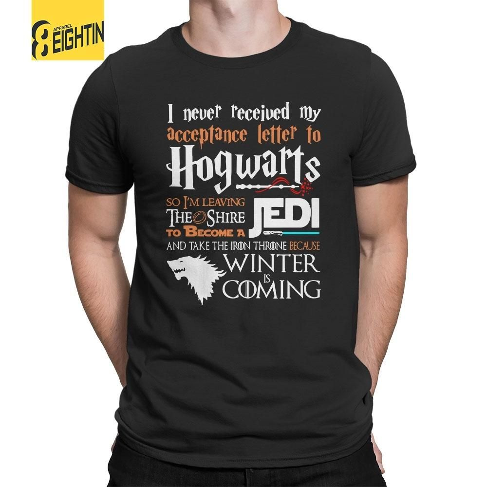 Eightin Game of Thrones T Shirt Never Received My Hogwarts Letter and Winter is Coming Short T-Shirts 100% Cotton Tees Plus Size