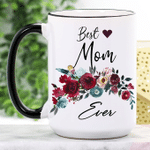Mother's Day Gift - Best Mom Ever Ceramic Mug LI09032101