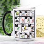 Mother's Day Gift - Best Bird Mom Ever Ceramic Mug KH15032121