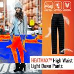 HeatMax™ High Waist Light Down Pants