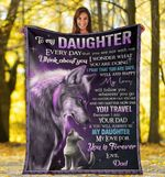 To My Daughter - Wolf Dad My love for you is forever - Fleece Blanket C05