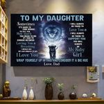 To My Daughter Wrap Yourself Up In This And Consider It A Big Hug Love Dad Horizontal Poster
