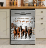 Horse Live Like Someone Left The Gate Open Decor Kitchen Dishwasher Cover