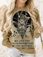 We Are the Granddaughters of the Witches You Could Not Burn Salem Witch Print Long Sleeve Sweatshirt