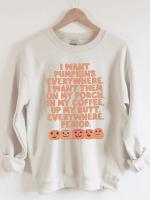 I Want Pumpkins Everywhere Halloween Print Long Sleeve Sweatshirt