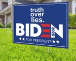 Blue Backdrop Truth Over Lies Biden For President 2020 Printed Yard Sign