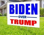 Biden Over Trump For 2020 Presidential Election Printed Yard Sign