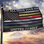 We All Have Your Six United Family USA House Flag