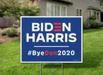 Biden Harris #ByeDon2020 Election Printed Yard Sign