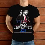 There's Nothing Smart About You Joe Donald Trump Debate Election 2020 T-Shirt