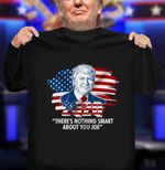 There's Nothing Smart About You Joe 2Q2Q American Flag Donald Trump Debate Election 2020 T-Shirt