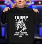 There's Nothing Smart About You Joe Donald Trump Dirty Finger Debate Election 2020 T-Shirt