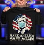 Donald Trump Make America Safe Again Trump Tests Positive T-Shirt