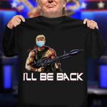 Donald Trump I'll Be Back Trump Tests Positive T-Shirt
