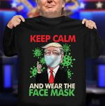 Donald Trump Keep Calm And Wear The Face Mask Trump Tests Positive T-Shirt