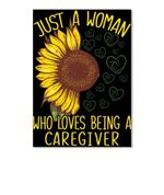 Just A Woman Who Loves Being A Caregiver Sunflower Custom Design Peel & Stick Poster