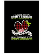 It Cannot Be Inherited I Own It Forever The Title Lymphoma Cancer Survivor Vertical Poster
