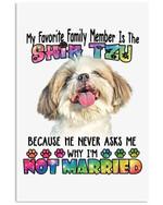 My Favorite Family Memeber Is The Shih Tzu Gift For Dog Lovers Vertical Poster