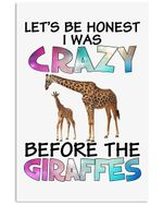 Let's Be Honest I Was Crazy Before The Giraffes Trending Vertical Poster