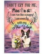 Corgi Don't Cry For Me Mom I'm Ok For Dog Lovers Vertical Poster