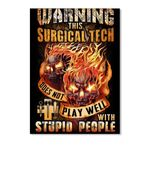 Warning This Surgical Tech Does Not Play Well With Stupid People Peel & Stick Poster