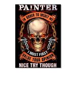 Painter In Order To Insult Me I Must First Value Your Opinion Peel & Stick Poster