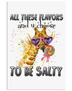 Giraffe All These Flavors And You Choose To Be Salty Vertical Poster
