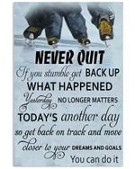 Never Quit If You Stumble Get Back Up You Can Do It Gifts For Hockey Lovers Vertical Poster