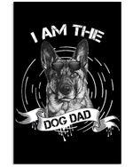 I Am The Dog Dad German Shepherd For Dog Lovers Vertical Poster