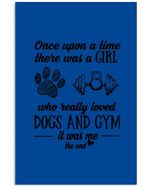 A Girl Loved Dogs And Gym It Was Me Custom Design Vertical Poster