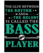 The Clue Between Rhythm And Melody Is Called The Bass Player Vertical Poster