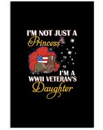 Not Just A Princess I'm A Wwii Veteran's Daughter Custom Design For Family Vertical Poster