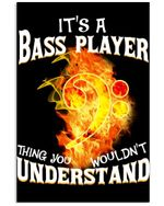 It's A Bass Player Thing You Wouldn't Understand Custom Design Vertical Poster