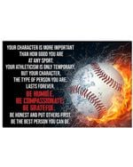 Your Character Is More Important Than How Good You Are For Baseball Lovers Horizontal Poster